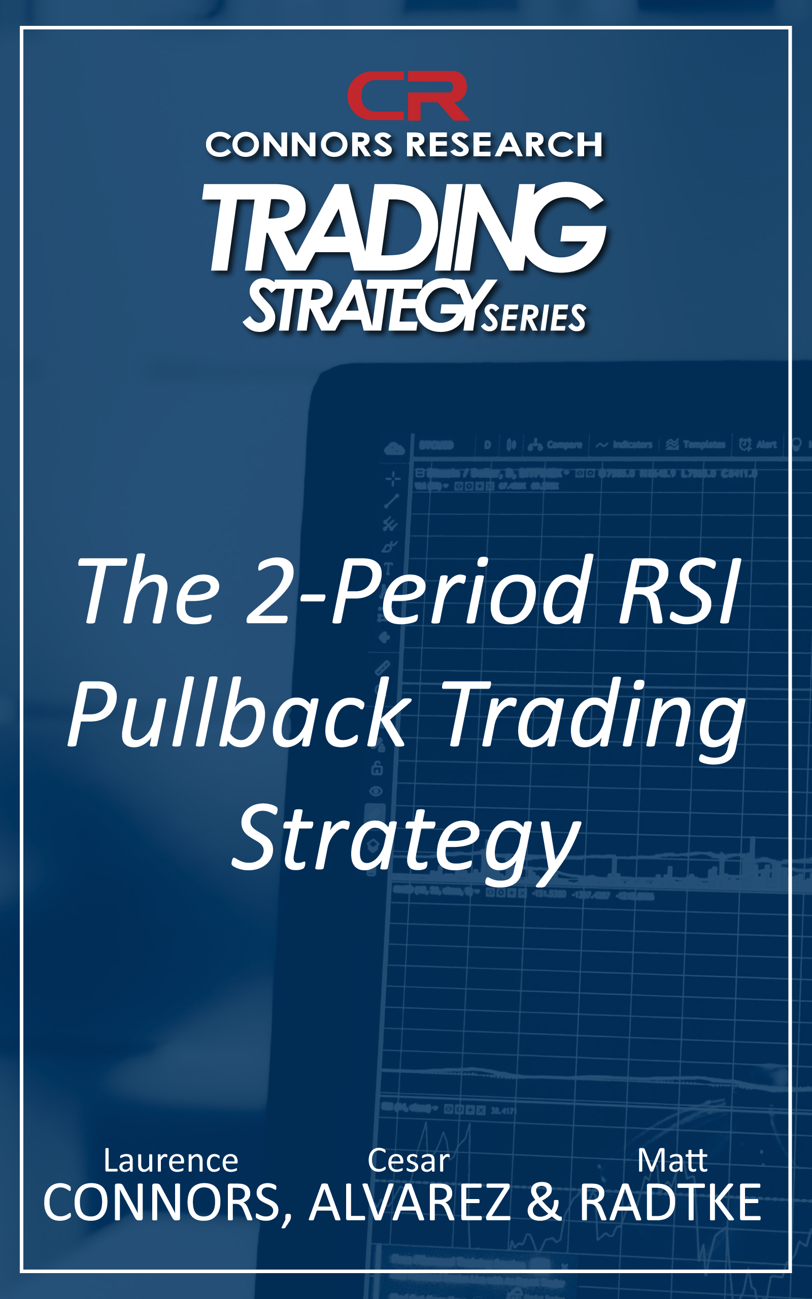 Connors Research Trading Strategy Series: The 2‐Period RSI Pullback Trading Strategy BOO-CRRSI-D