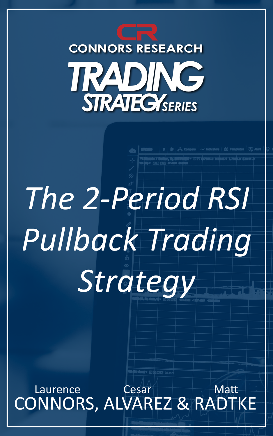 Connors Research Trading Strategy Series: The 2‐Period RSI Pullback Trading Strategy