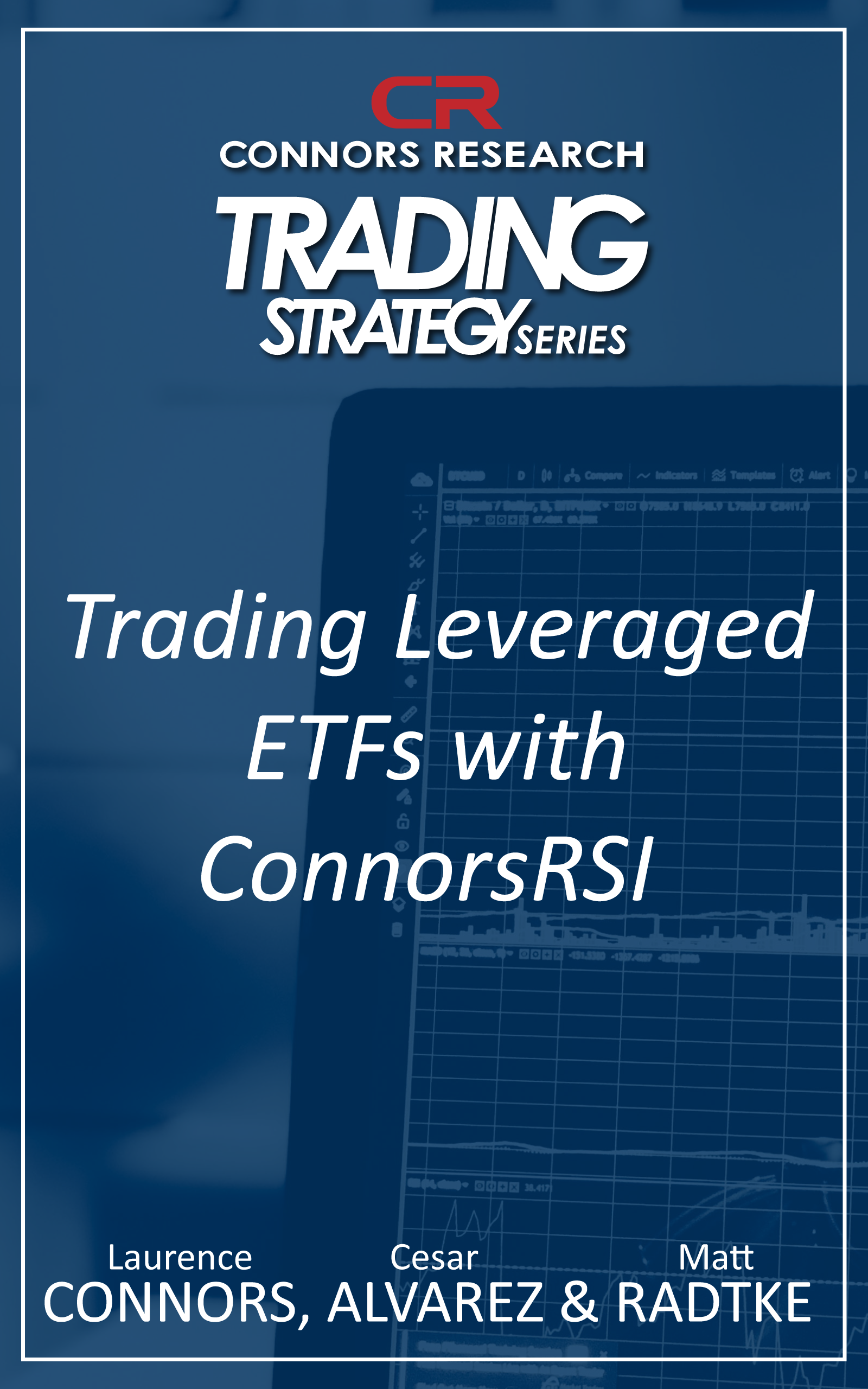 Connors Research Trading Strategy Series: Trading Leveraged ETFs With ConnorsRSI BOO-CRLE-D