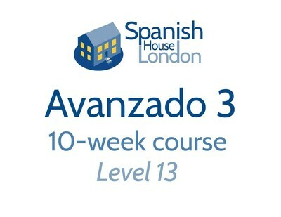 Avanzado 3 Course starting on 16th April at 6pm in Clapham North