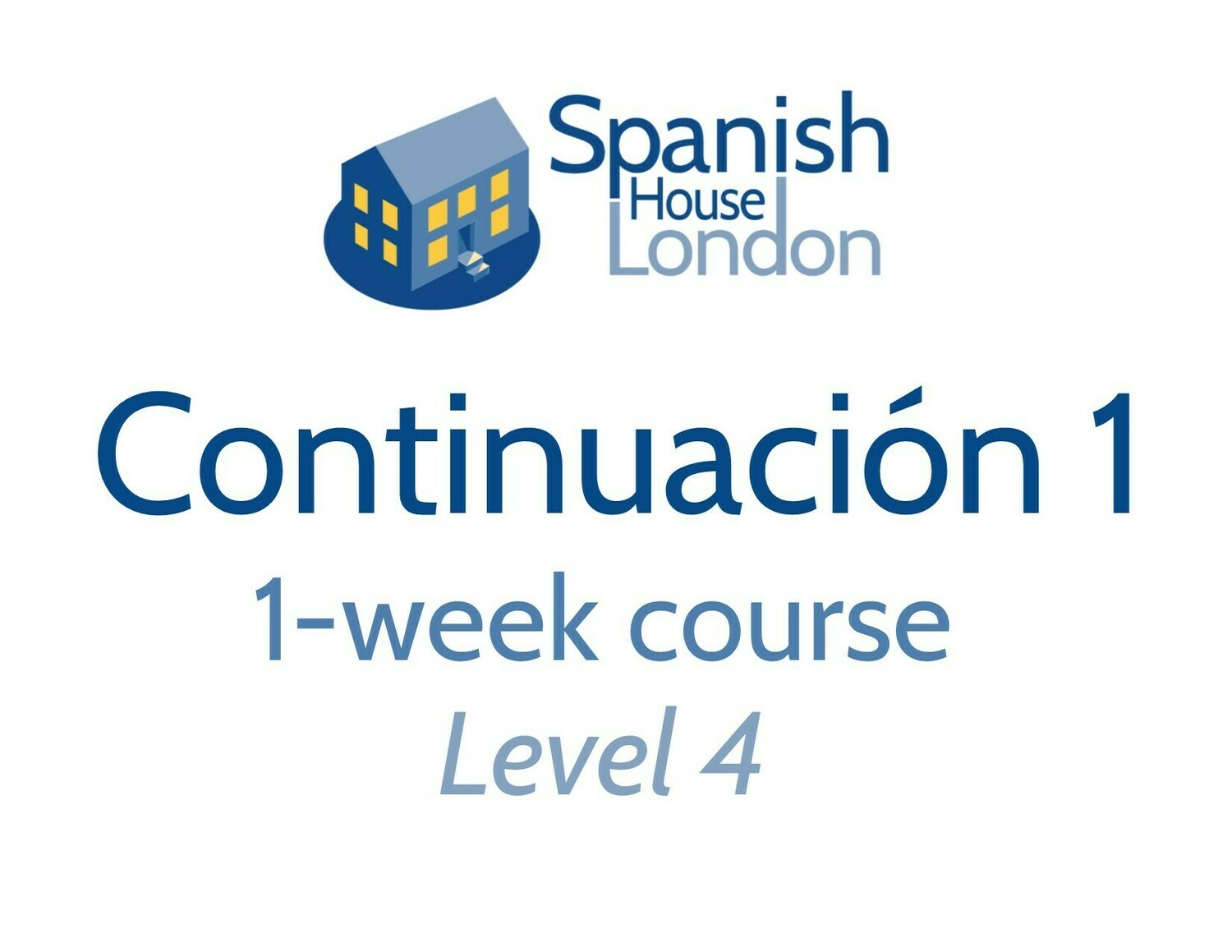 Continuación 1 One-Week Intensive Course starting on 28th October at 10am in Clapham North