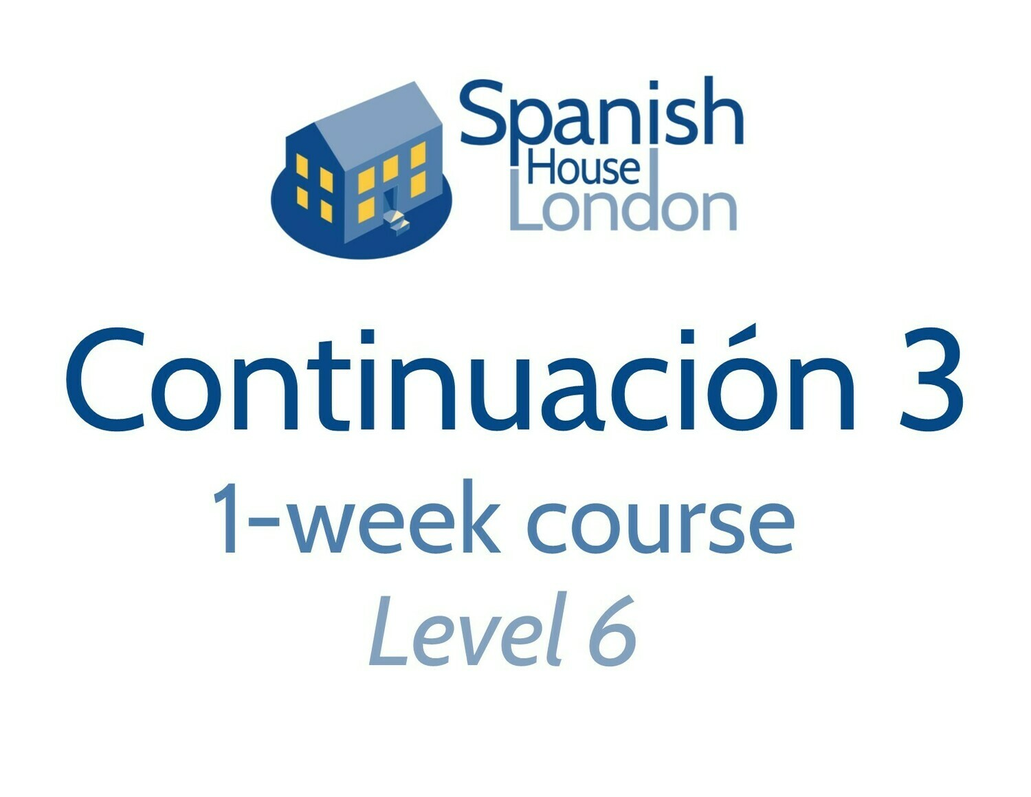 Continuación 3 One-Week Intensive Course starting on 14th October at 10am in Clapham North