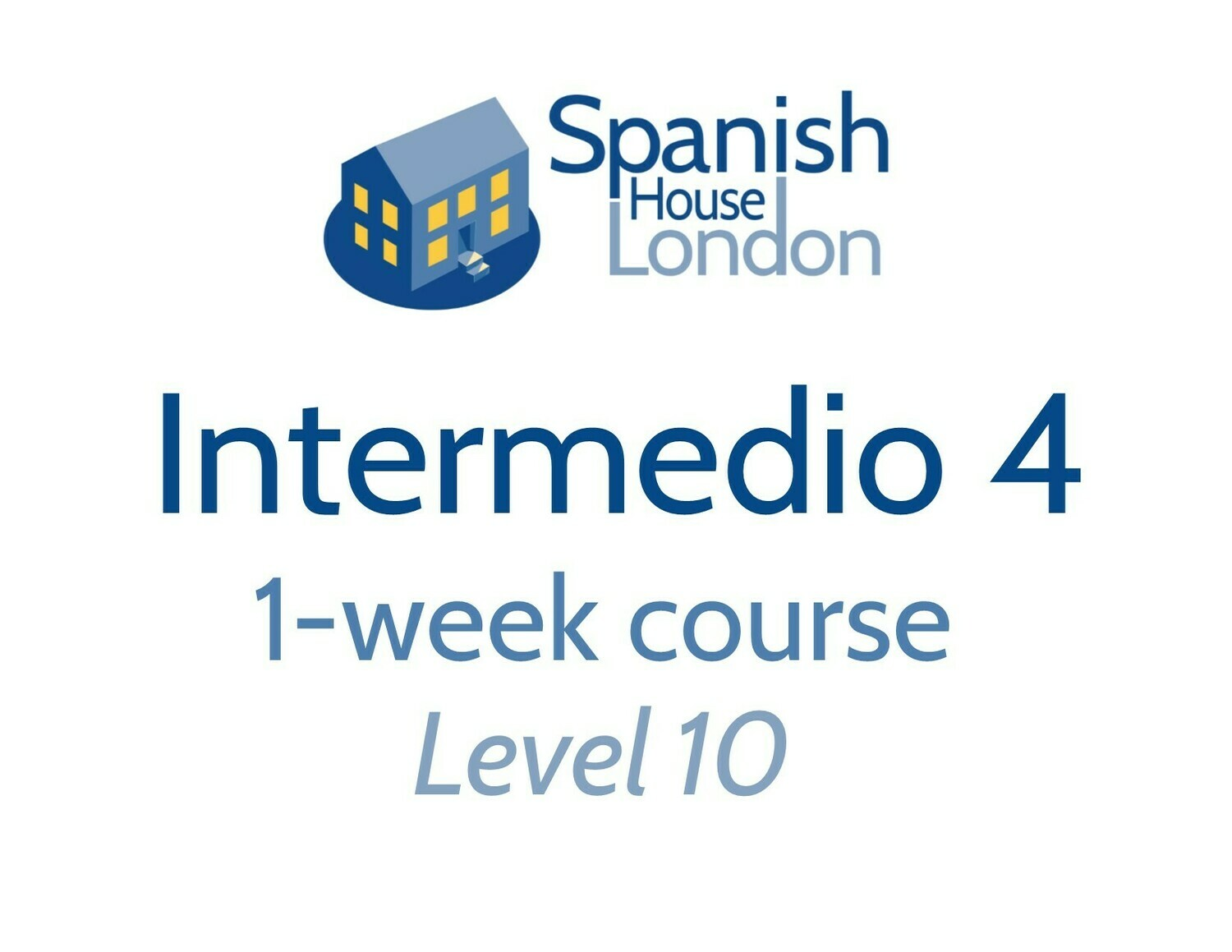 Intermedio 4 One-Week Intensive Course starting on 11th November at 10am in Clapham North