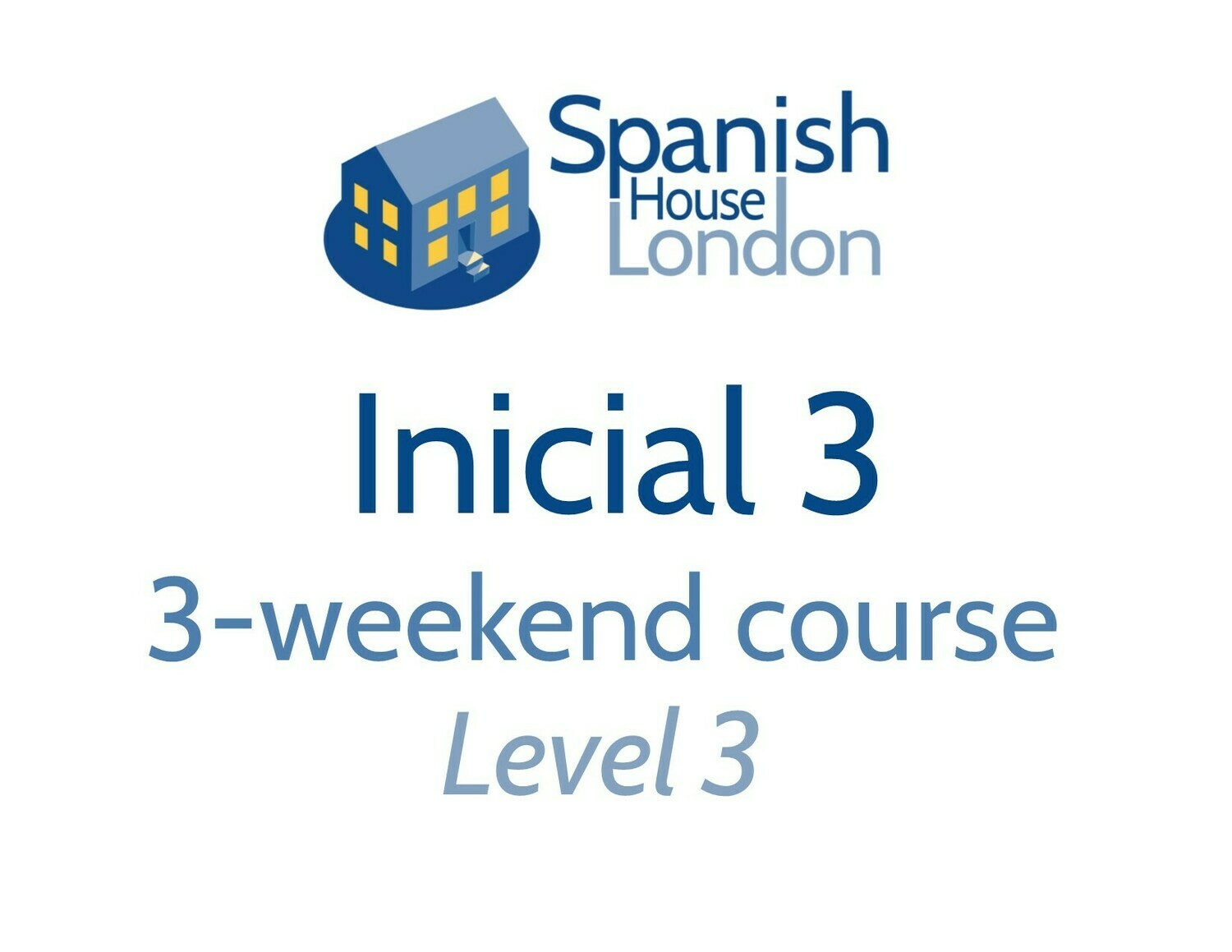 Inicial 3 Weekend-Course starting on 30th August at 7pm in Clapham North