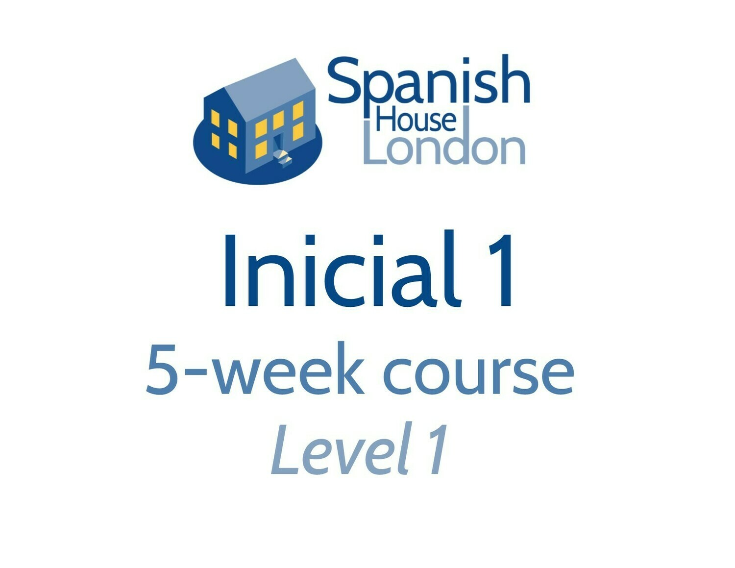 Inicial 1 Five-Week Intensive Course starting on 9th September at 6pm in Euston