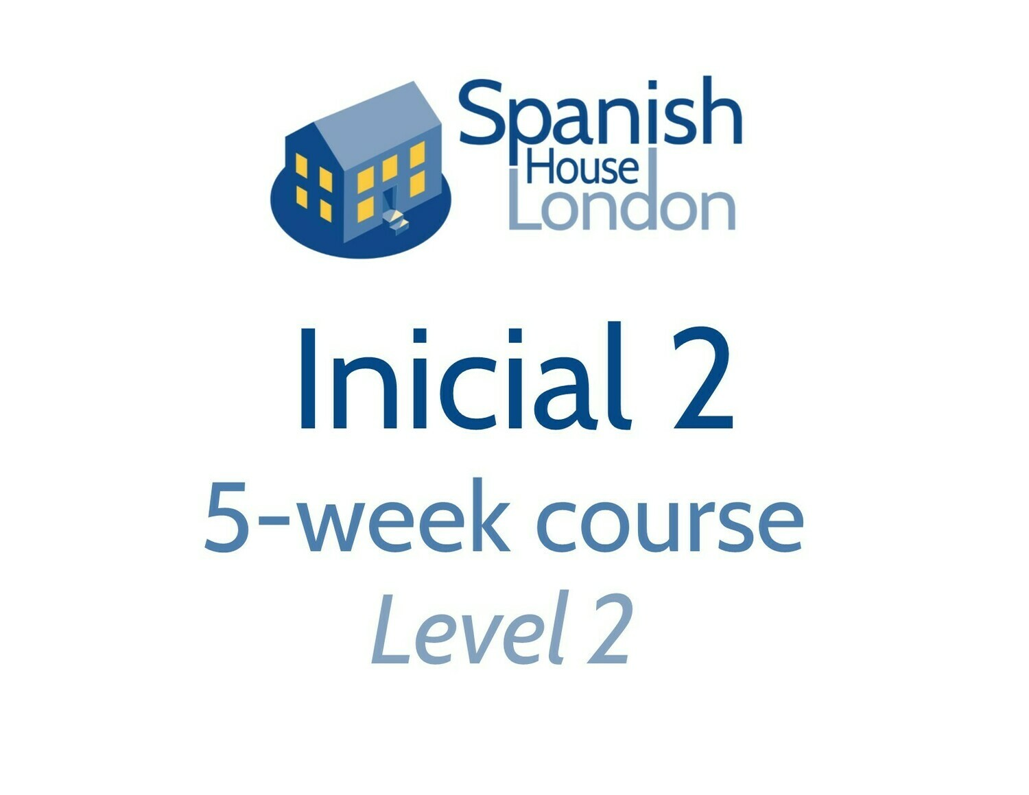 Inicial 2 Five-Week Intensive Course starting on 3rd December at 6pm in Clapham North