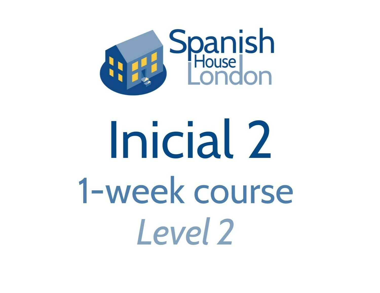 Inicial 2 One-Week Intensive Course starting on 20th January at 10am in Clapham North