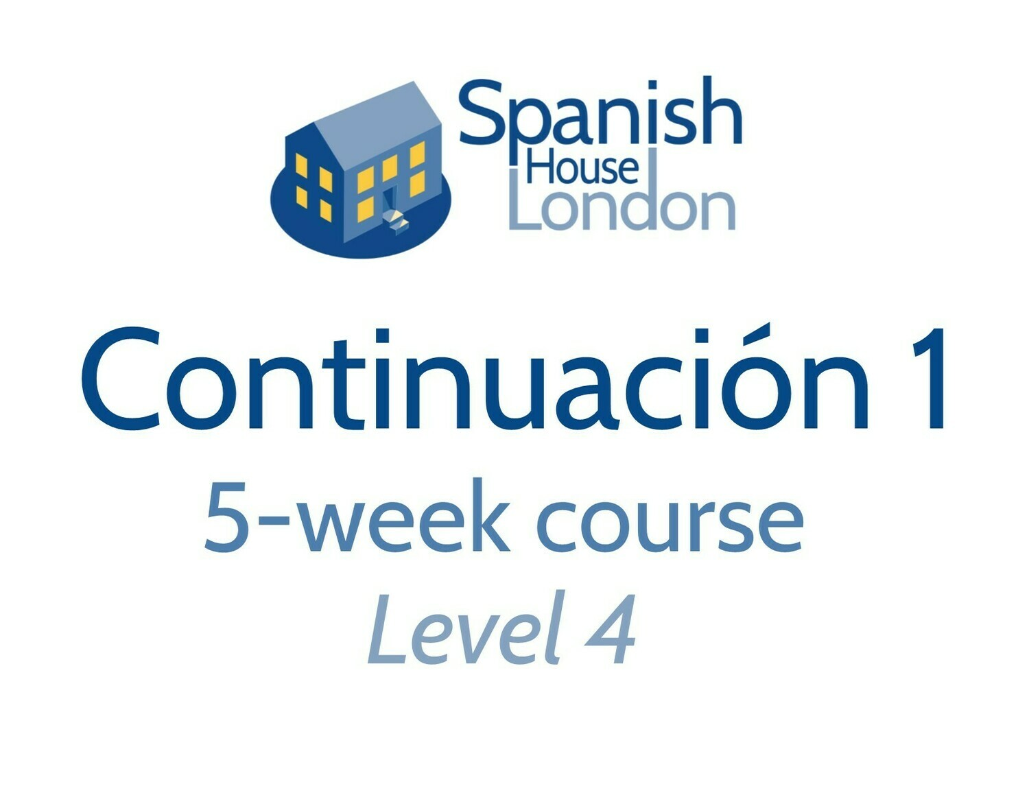 Continuacion 1 Five-Week Intensive Course starting on 19th May at 6pm