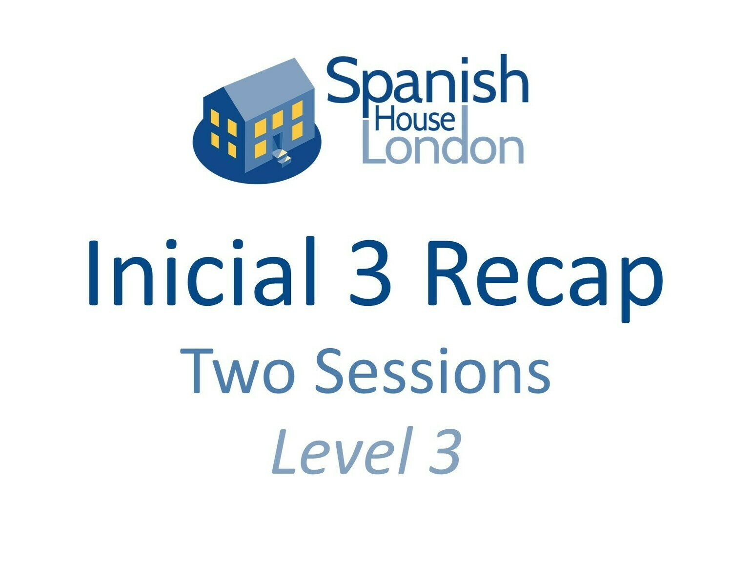 Inicial 3 Recap Sessions - 26th May & 2nd June