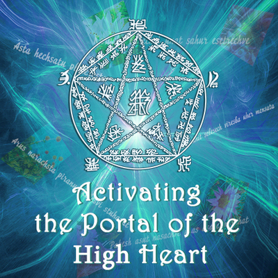 ACTIVATING THE PORTAL OF THE HIGH HEART. International Practical Webinar Course