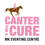 Canter for a Cure MK Eventing Centre Registration £30 per rider