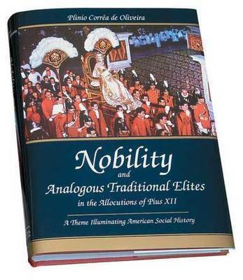 Nobility and Analogous Traditional Elites in the Allocutions of Pius XII: A Theme Illuminating American Social History