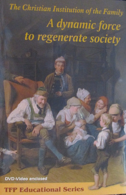 The Christian Institution of the Family: A dynamic force to regenerate society (DVD)