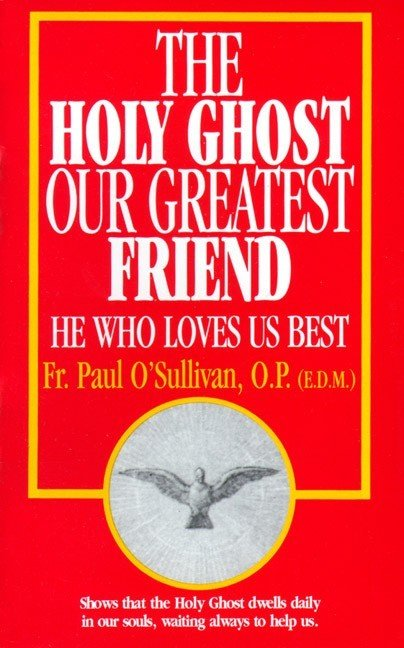 The Holy Ghost Our Greatest Friend 1166