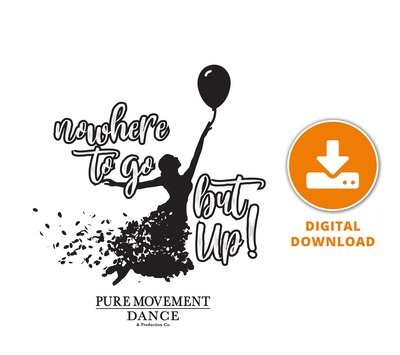 Show 1 - Pure Movement 2019 - nowhere To go but Up! - Digital Download