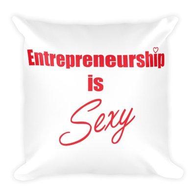 Entrepreneurship is Sexy Square Pillow