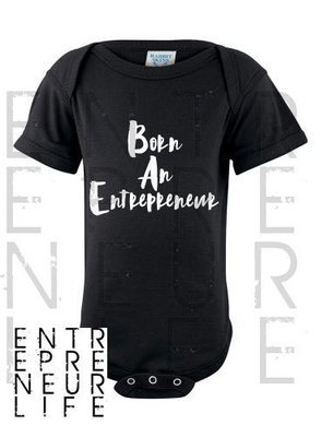 Born An Entrepreneur Onesie