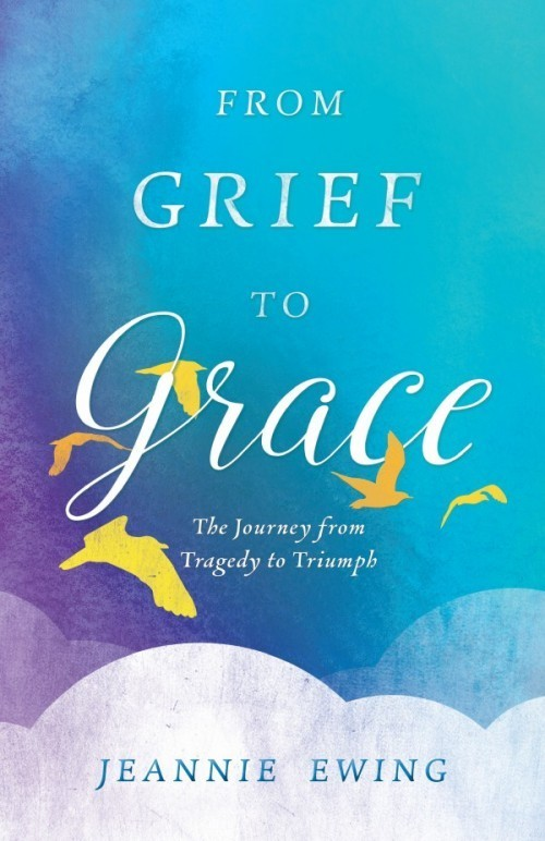 From Grief to Grace: The Journey from Tragedy to Triumph 0000002
