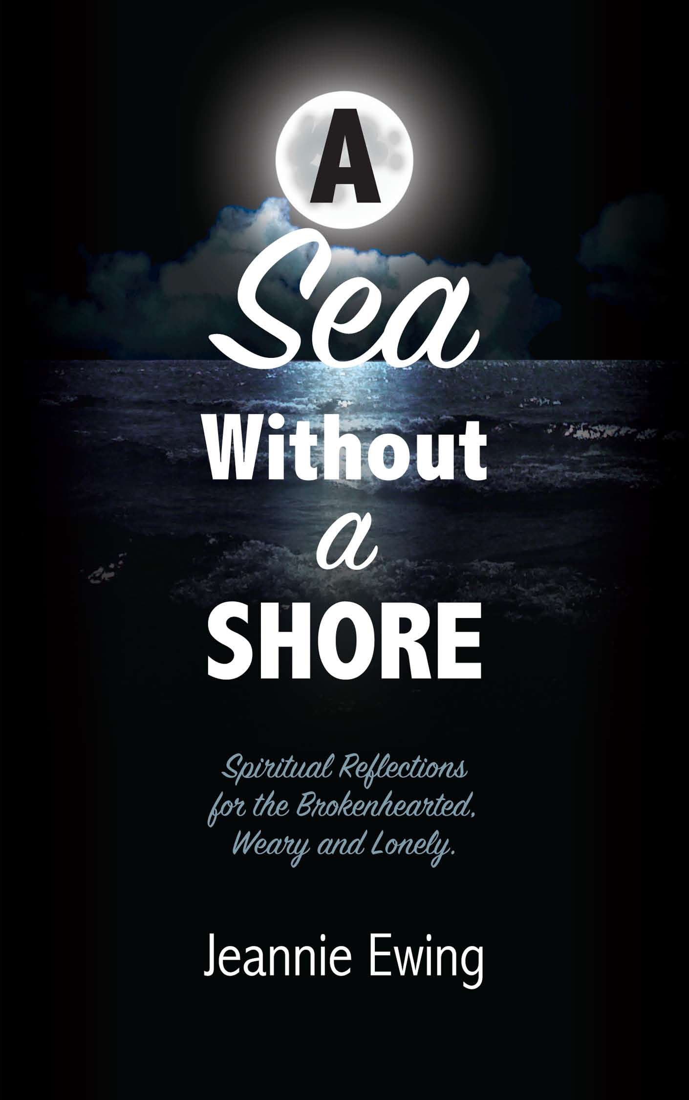 A Sea Without A Shore: Spiritual Reflections for the Brokenhearted, Weary, and Lonely 0000003
