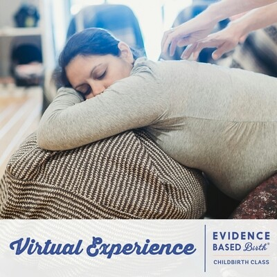 Evidence Based Birth® Childbirth Class - Virtual Experience