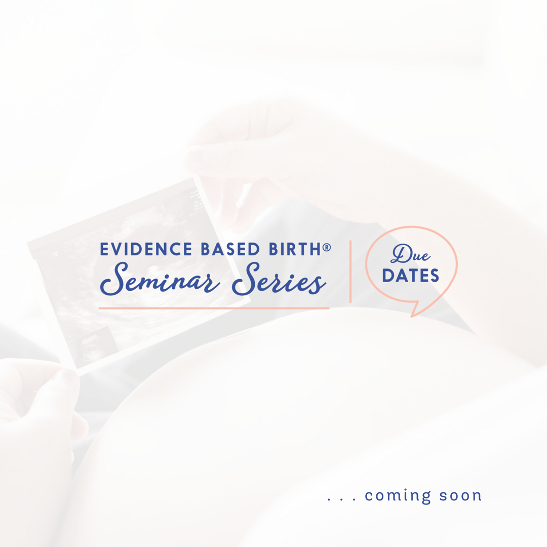 Evidence Based Birth® Seminar Series: Due Dates and Advanced Maternal Age EBBPRODUE