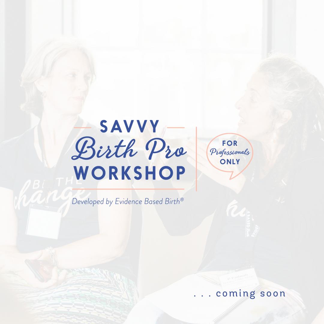 Savvy Birth Pro Workshop - Evidence Based Birth® SAVVYPRO