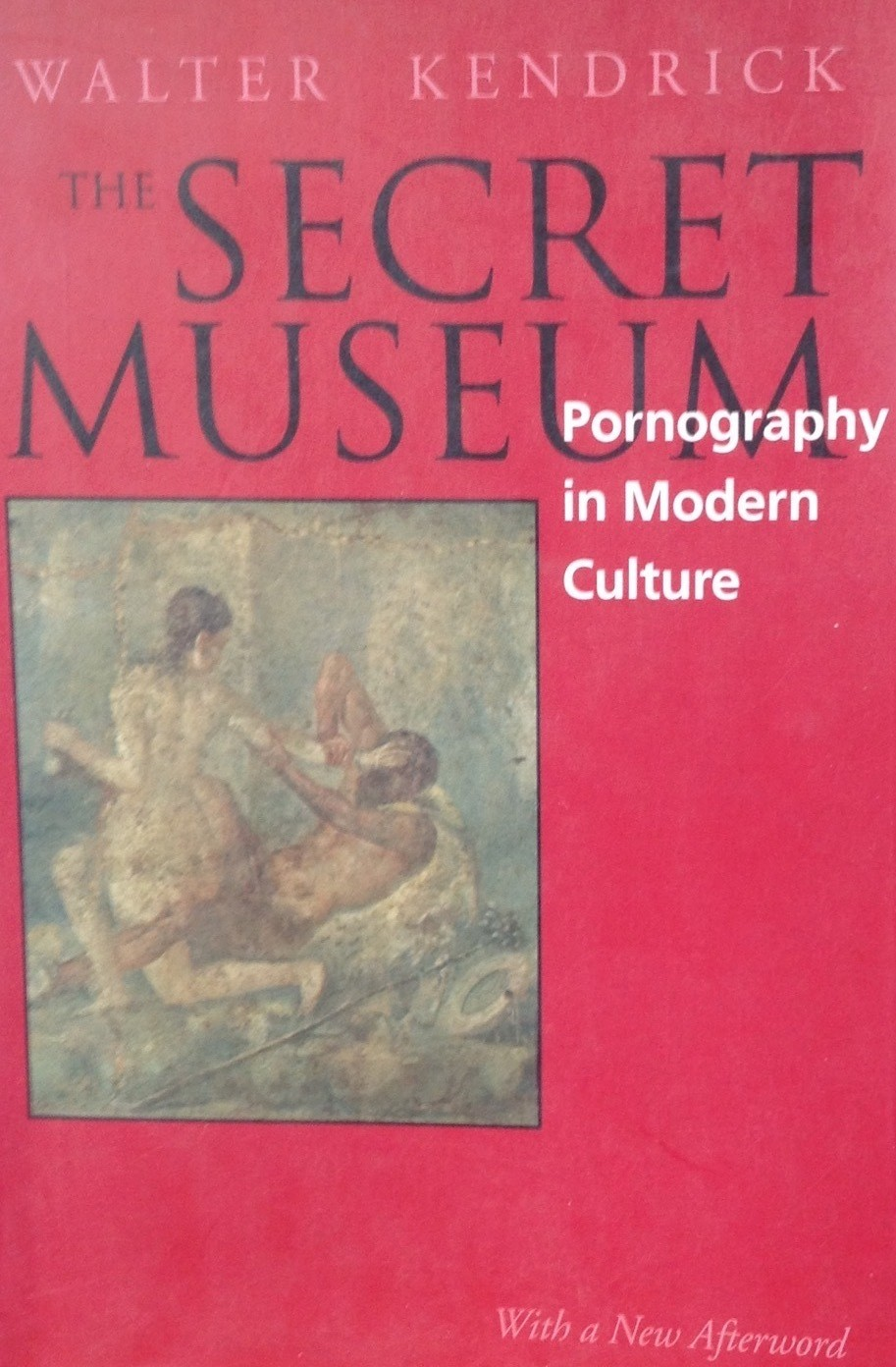 Walter Kendrick, Pornography in Modern culture. The Secret museum