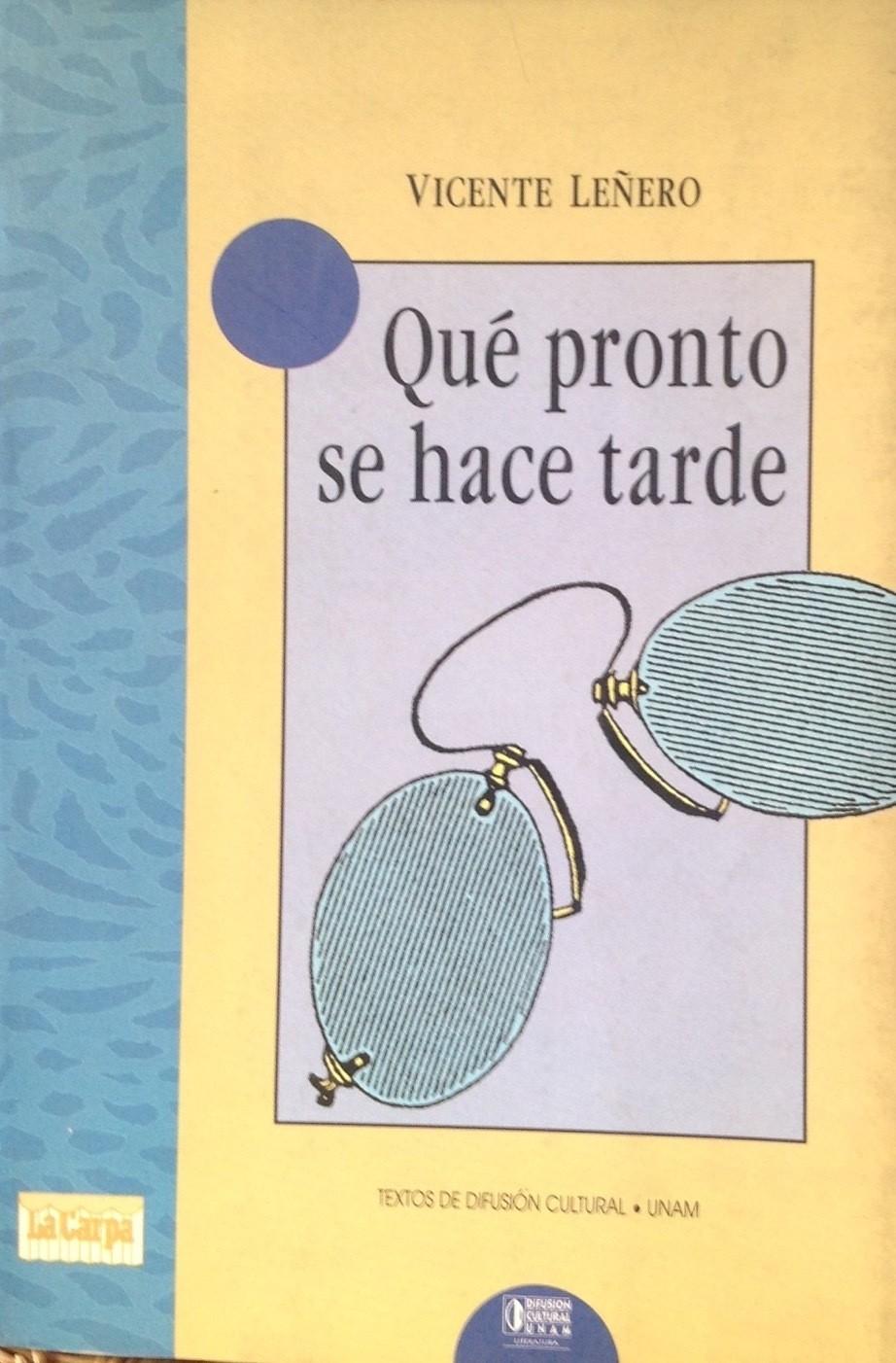 Vicente Leñero, Qué pronto se hace tarde