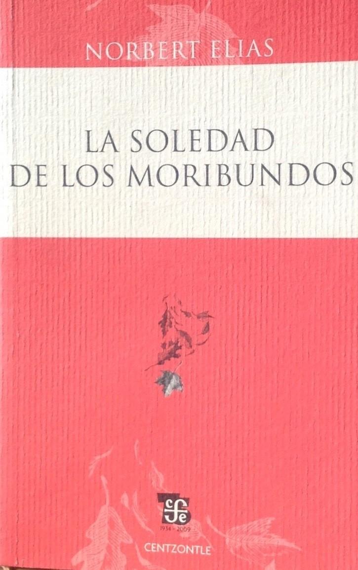Norbert Elias, La soledad de los moribundos