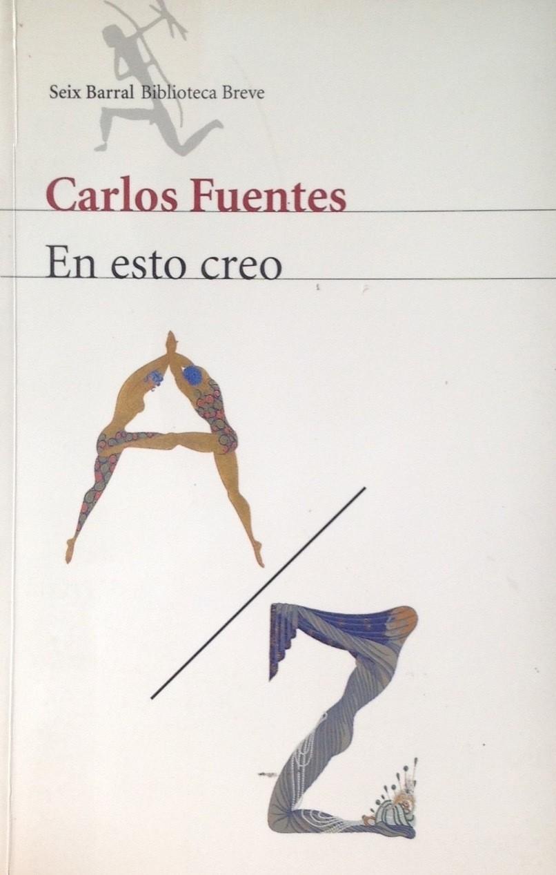 Carlos Fuentes, En esto creo