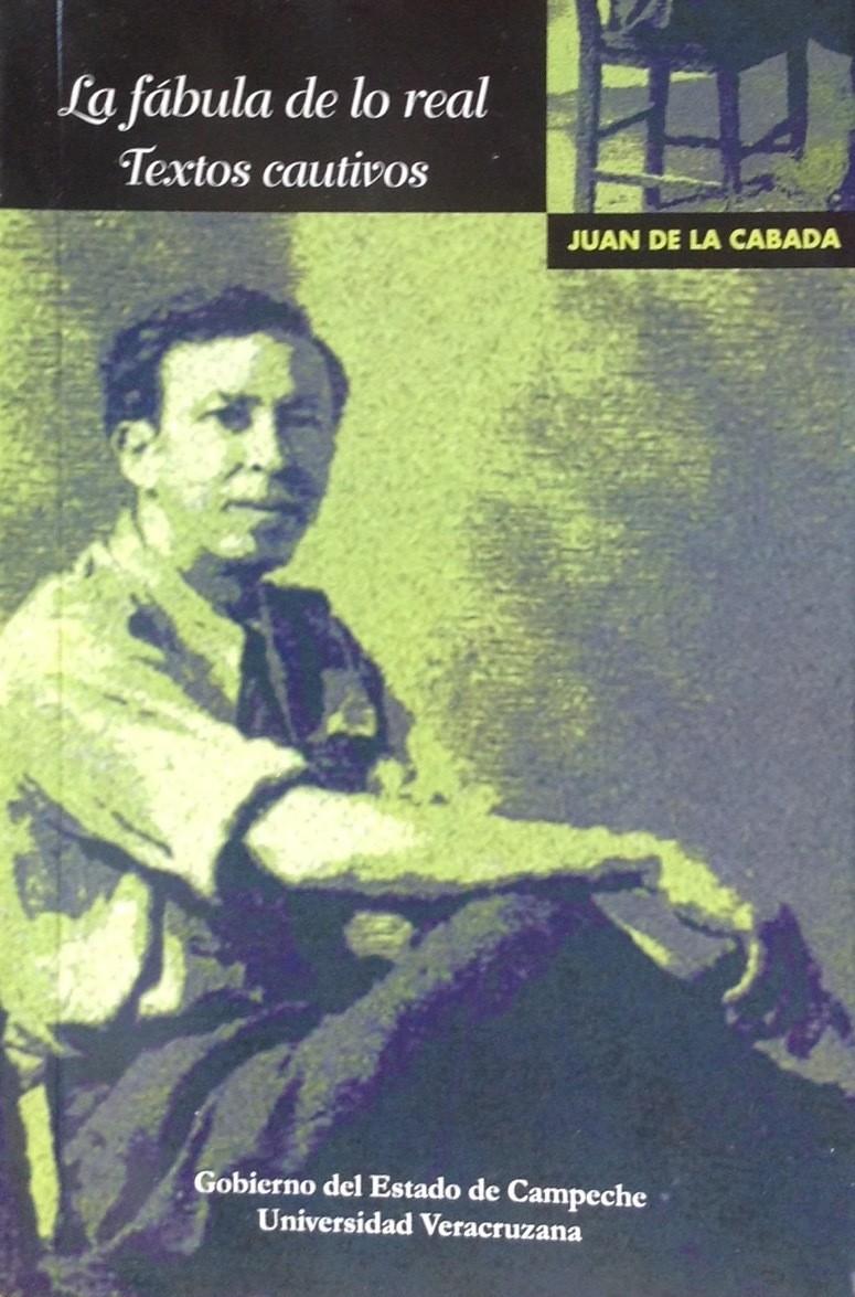 Juan de la Cabada, La fábula de lo real