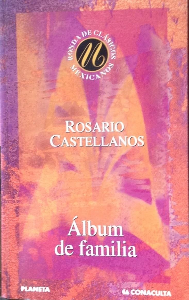 Rosario Castellanos, Álbum de familia