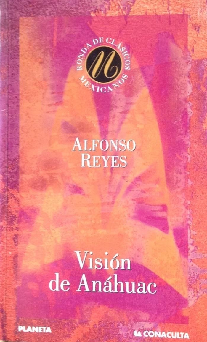 Alfonso Reyes, Visión de Anáhuac