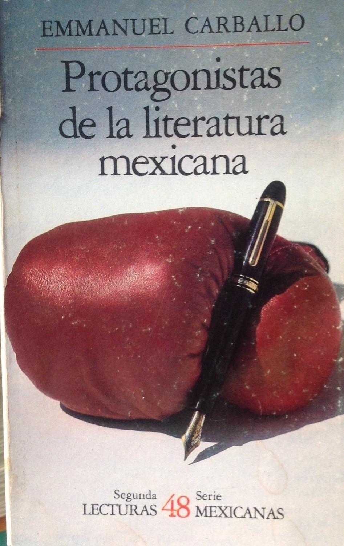 Emmanuel Carballo, Protagonistas de la literatura mexicana