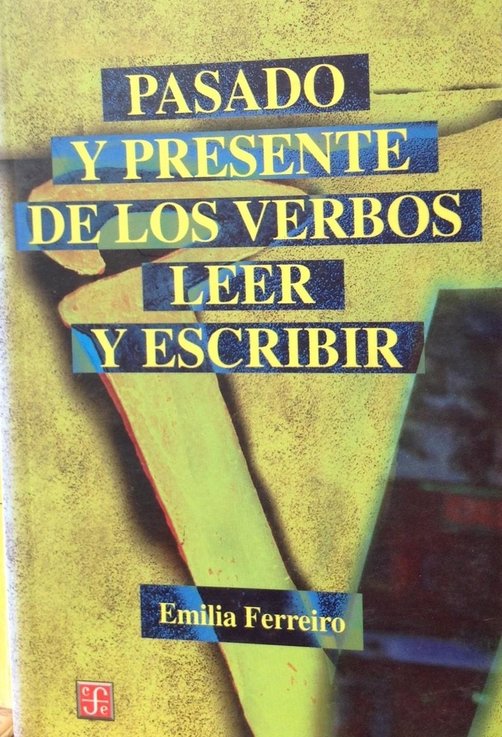 Emilia Ferreiro, Pasado y presente de los verbos leer y escribir