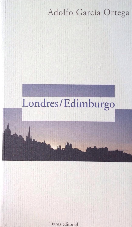 Adolfo García Ortega, Londres/Edinburgo