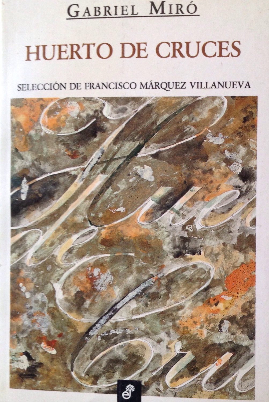 Gabriel Miró, Huerto de cruces