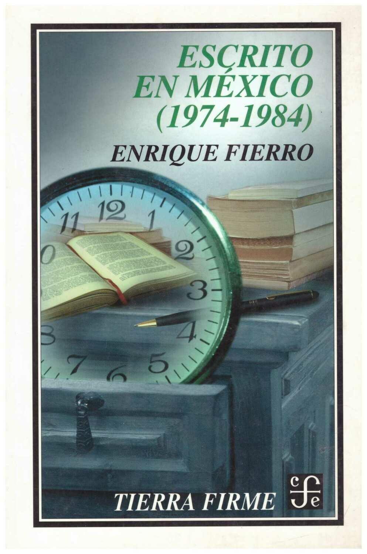 Enrique Fierro, Escrito en México