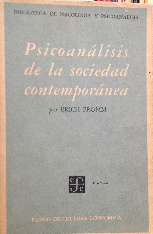 Erich Fromm. Psicoanálisis de la sociedad contemporánea