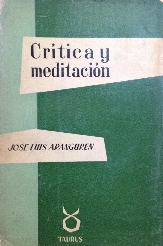 José Luis Arangurén, Crítica y meditación