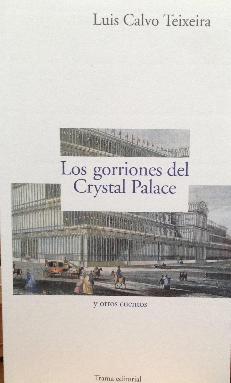 Luis Calvo Teixeira, Los gorriones de Crystal Palace