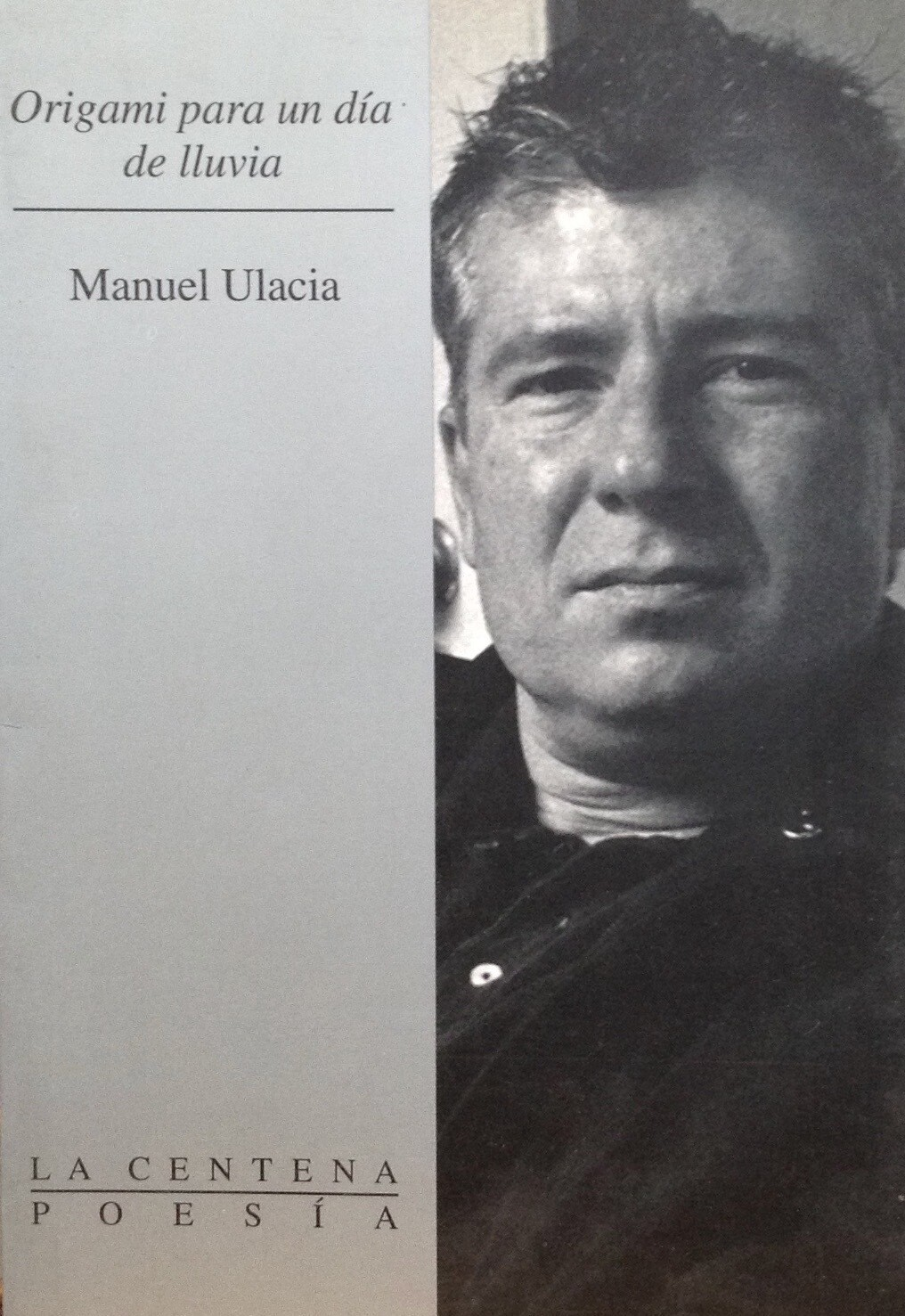 Manuel Ulacia, Origami para un día de lluvia