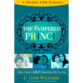 The Pampered Prince: Mom Create a GREAT Relationship with Your Son