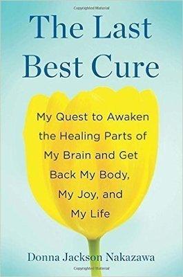 The Last Best Cure, Donna Jackson Nakazawa