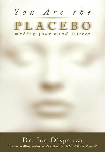 You Are The Placebo, Dr Joe Dispenza