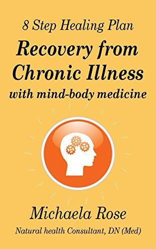 8 Steps to Healing: Recovery from Chronic Illness with Mind-Body Medicine