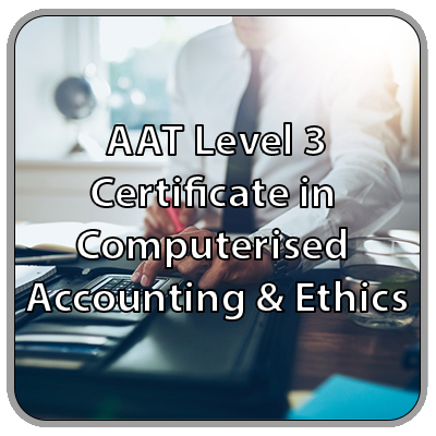 Association of Accounting Technician Level 3 - Certificate in Computerised Accounting and Ethics