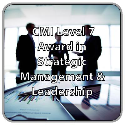 CMI Level 7 Award - Strategic Management & Leadership