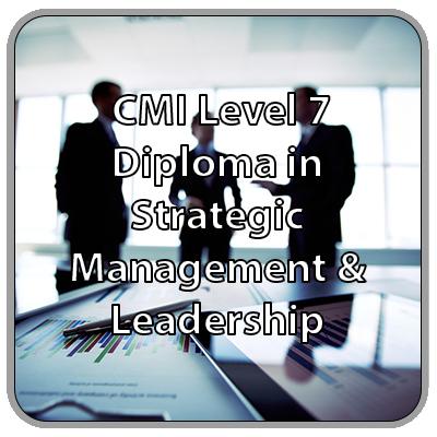 CMI Level 7 Diploma - Strategic Management & Leadership