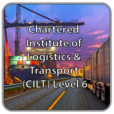 Chartered Institute of Logistics and Transport (CILT) - Level 6